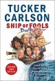 Cover for Ship of fools: how a selfish ruling class is bringing America to the brink ...