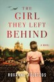 Cover for The girl they left behind: a novel