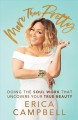 Cover for More than pretty: doing the soul work that uncovers your true beauty
