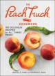 Cover for The Peach Truck cookbook: 100 delicious recipes for all things peach