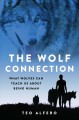Cover for The Wolf Connection: What Wolves Can Teach Us About Being Human
