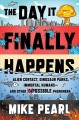 Cover for The day it finally happens: alien contact, dinosaur parks, immortal humans-...