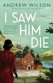 Cover for I Saw Him Die