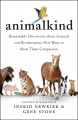 Cover for Animalkind: remarkable discoveries about animals and the remarkable ways we...