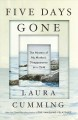 Cover for Five days gone: the mystery of my mother's disappearance as a child