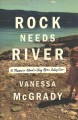 Cover for Rock Needs River: A Memoir About a Very Open Adoption