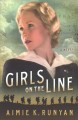 Cover for Girls on the line: a novel