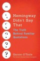 Cover for Hemingway Didn't Say That: The Truth Behind Familiar Quotations