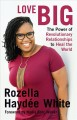 Cover for Love big: the power of revolutionary relationships to heal the world
