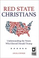 Cover for Red State Christians: Understanding the Voters Who Elected Donald Trump
