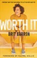 Cover for Worth it: overcome your fears and embrace the life you were made for