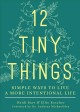 Cover for 12 tiny things: simple ways to live a more intentional life