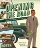 Cover for Opening the road: Victor Hugo Green and his Green Book