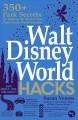 Cover for Walt Disney World hacks: 350+ park secrets for making the most of your Walt...