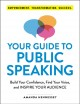 Cover for Your guide to public speaking: build your confidence, find your voice, and ...