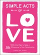 Cover for Simple acts of love: 500 little ways to make a big difference in your relat...
