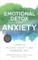 Cover for Emotional Detox for Anxiety: 7 Steps to Release Anxiety and Energize Joy