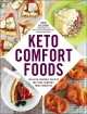 Cover for Keto comfort foods: 100 keto-friendly recipes for your comfort-food favorit...