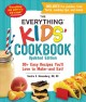 Cover for The everything kids' cookbook: 90+ easy recipes you'll love to make-and eat...