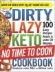 Cover for The dirty, lazy, keto no time to cook cookbook: 100 easy recipes ready in u...