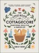 Cover for The little book of cottagecore: traditional skills for a simpler life