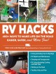 Cover for RV hacks: 400+ ways to make life on the road easier, safer, and more fun!