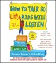 Cover for How to talk so little kids will listen: a survival guide to life with child...