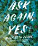 Cover for Ask again yes: a novel