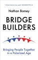 Cover for Bridge builders: bringing people together in a polarized age