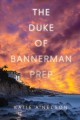 Cover for The Duke of Bannerman Prep