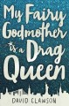 Cover for My fairy godmother is a drag queen