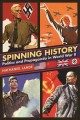 Cover for Spinning history: politics and propaganda in World War II