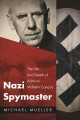 Cover for Nazi Spymaster: The Life and Death of Admiral Wilhelm Canaris