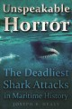 Cover for Unspeakable Horror: The Deadliest Shark Attacks in Maritime History