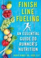 Cover for Finish line fueling: an essential guide to runner's nutrition