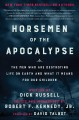 Cover for Horsemen of the Apocalypse: The Men Who Are Destroying Life on Earth and Wh...