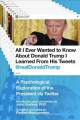 Cover for All I ever wanted to know about Donald Trump I learned from his tweets @rea...