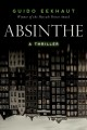 Cover for Absinthe: a thriller