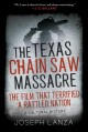 Cover for The Texas chain saw massacre: the film that terrified a rattled nation
