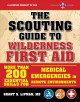 Cover for The Scouting Guide to First Aid: 100 Essential Skills for Emergency Medical...