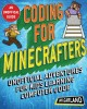Cover for Coding for Minecrafters: Unofficial Adventures for Kids Learning Computer C...