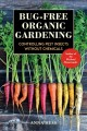 Cover for Bug-free Organic Gardening: Controlling Pest Insects Without Chemicals