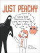 Cover for Just peachy: comics about depression, anxiety, love, and finding the humor ...