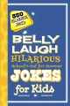 Cover for Belly laugh: hilarious school's out for summer jokes for kids