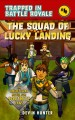Cover for The Squad of Lucky Landing: An Unofficial Fortnite Novel