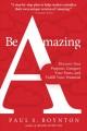 Cover for Be Amazing: Discover Your Purpose, Conquer Your Fears, and Fulfill Your Pot...