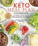 Cover for The keto meal plan cookbook: lose weight and feel great while saving time a...