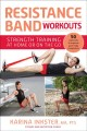Cover for Resistance band workouts: 50 exercises for strength training at home or on ...