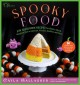 Cover for Spooky food: 80 fun Halloween recipes for ghosts, ghouls, vampires, jack-o-...