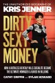 Cover for Dirty Sexy Money: The Unauthorized Biography of Kris Jenner